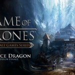 Telltale Games Release Game of Thrones Season Finale 'The Ice Dragon' Today