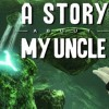 A Story About My Uncle Coming to Steam This Month