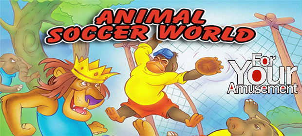 For Your Amusement: Animal Soccer World