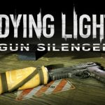 Dying Light Content Drop #2 Gun Silencer is now available for Dying Light