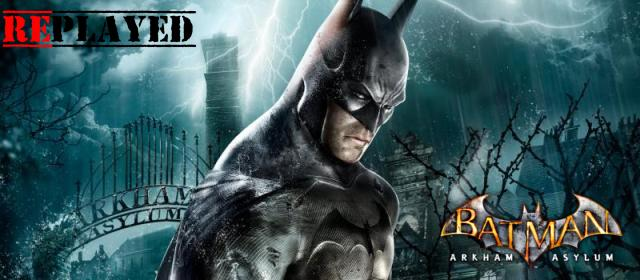 RePlayed: Batman: Arkham Asylum