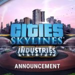 New Cities: Skylines expansion 'Industries' to launch October 23, alongside a free update