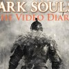 Dark Souls II: The Video Diaries
