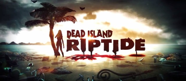 Dead Island Riptide Featured