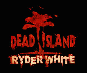 Dead-Island:-Ryder-White-Review