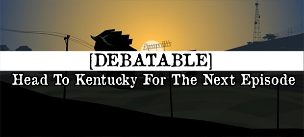 Debatable: Head To Kentucky For The Next Episode