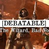 Debatable: Dinklage, The Wizard, Bad Voice Acting