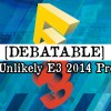 Debatable: Highly Unlikely E3 2014 Predictions