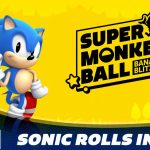 Sonic Rolls In To Super Monkey Ball: Banana Blitz HD