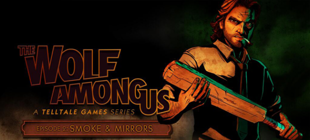 The Wolf Among Us – Episode Two: Smoke & Mirrors Review