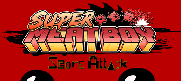 Score Attack: Super Meat Boy
