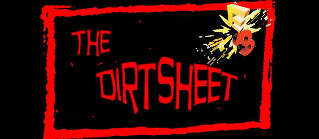The Dirtsheet E3 2013