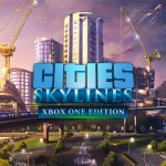 Cities: Skylines Xbox One Edition releases on April 21