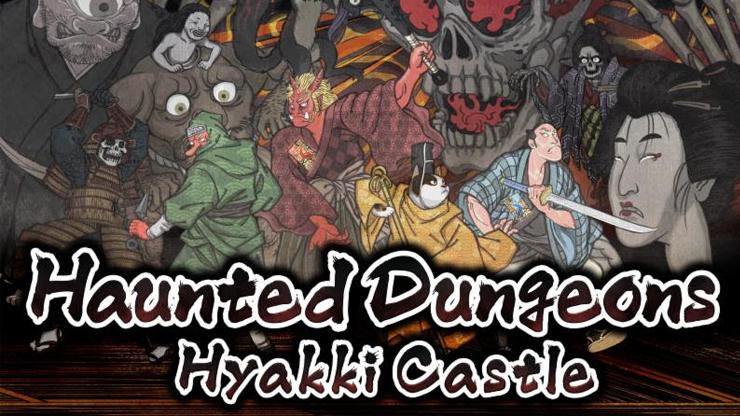 Haunted Dungeons: Hyakki Castle