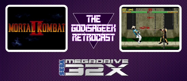 The Retrocast Episode Eight: Mortal Kombat II (32X)