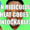 Ten Ridiculous Cheats & Unlockables